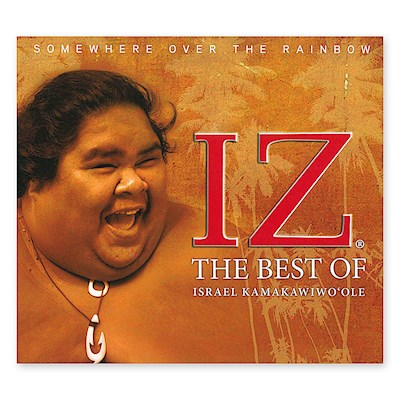 Somewhere Over the Rainbow: The Best of Israel Kamakawiwo`ole