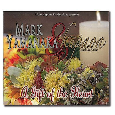 CD - Yamanaka, Mark & Kupaoa / A Gift of the Heart