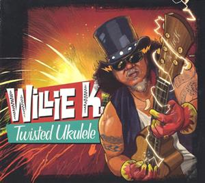 Twisted Ukulele, Willie K.