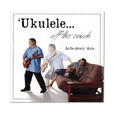Ukulele…Off the Couch, Arlie-Avery Asiu