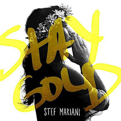 Stay Gold, Stef Mariani