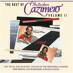 The Best of the Brothers Cazimero, Vol 2